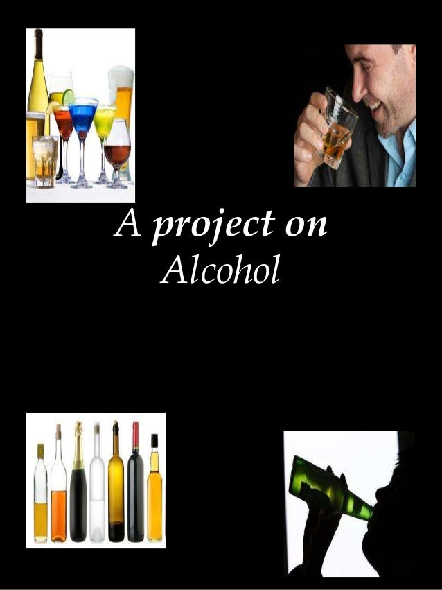 A project on Alcohol