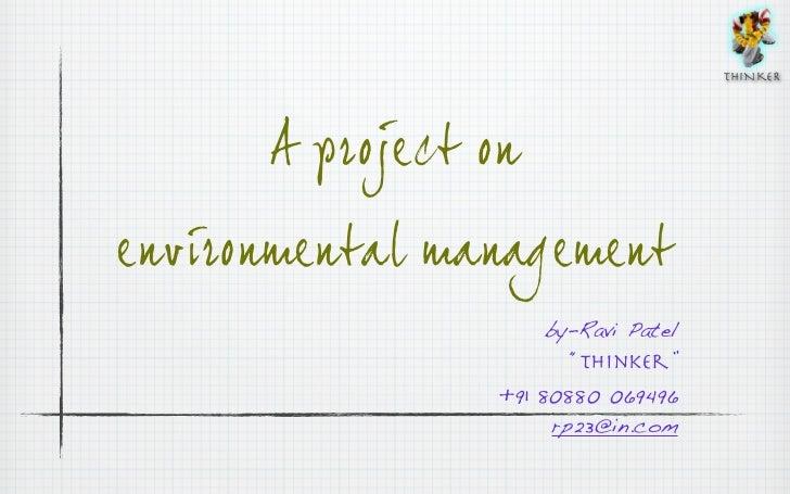 "THINKER      Aprojectonenvironmentalmanagement                      by-Ravi Patel                        ""thinker""    ..."