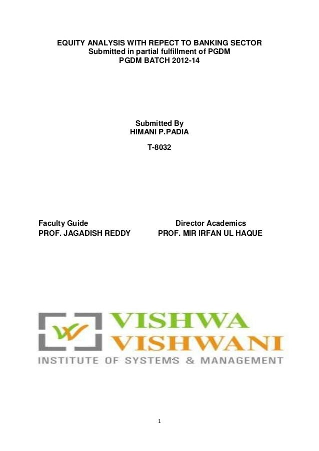 EQUITY ANALYSIS WITH REPECT TO BANKING SECTOR Submitted in partial fulfillment of PGDM PGDM BATCH 2012-14  Submitted By HI...