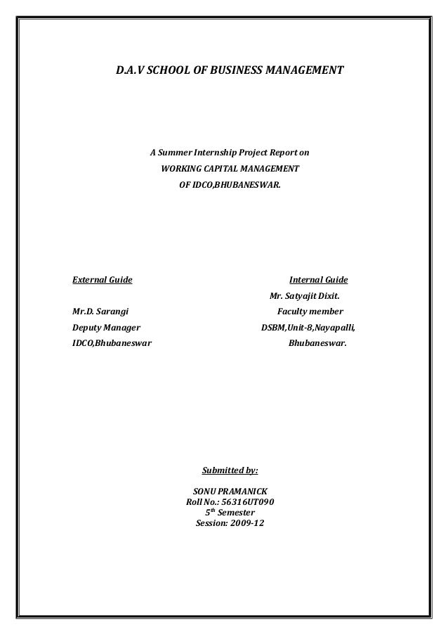D.A.V SCHOOL OF BUSINESS MANAGEMENT A Summer Internship Project Report on WORKING CAPITAL MANAGEMENT OF IDCO,BHUBANESWAR. ...