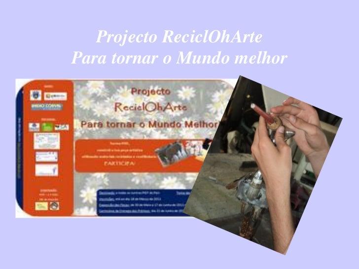 Projecto ReciclOhArtePara tornar o Mundo melhor