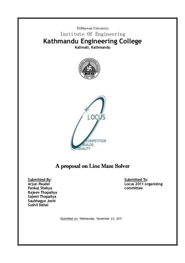 Tribhuwan University Institute Of Engineering Kathmandu Engineering College Kalimati, Kathmandu A proposalA proposalA prop...
