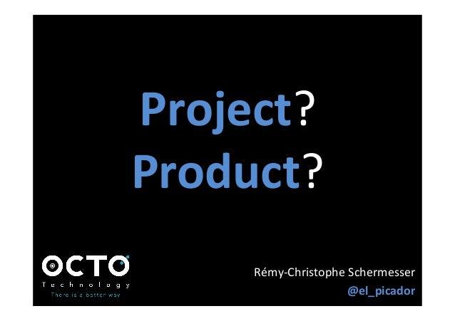 """Project?""""Product?""""RémyChristophe""""Schermesser""""@el_picador0"""
