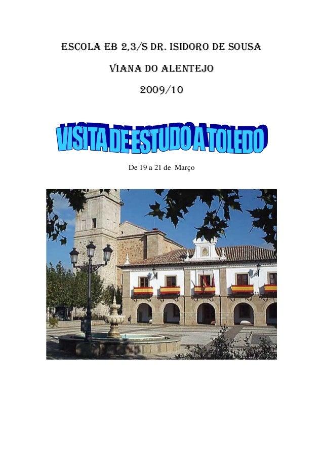 ESCOLA EB 2,3/S DR. ISIDORO DE SOUSAVIANA DO ALENTEJO2009/10De 19 a 21 de Março