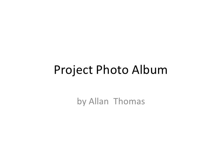 Project Photo Album<br />by Allan  Thomas<br />
