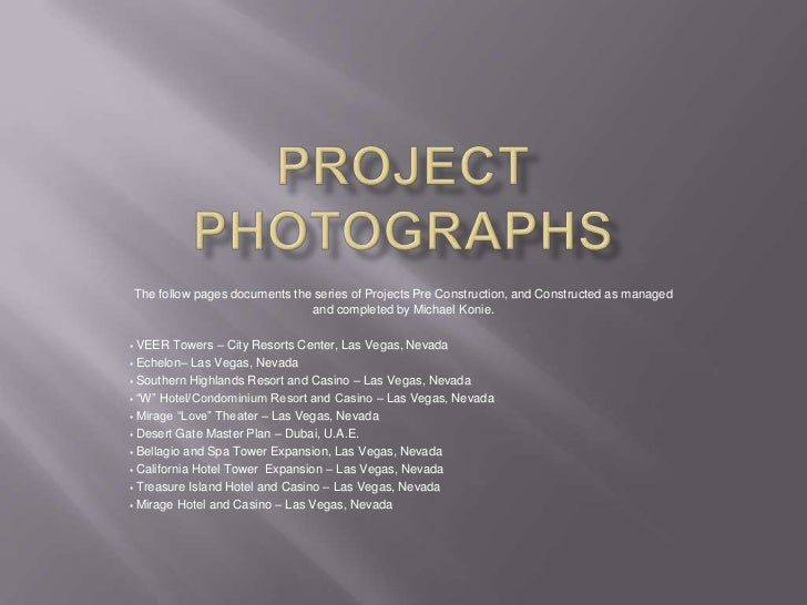 Project Photographs<br />The follow pages documents the series of Projects Pre Construction, and Constructed as managed  a...