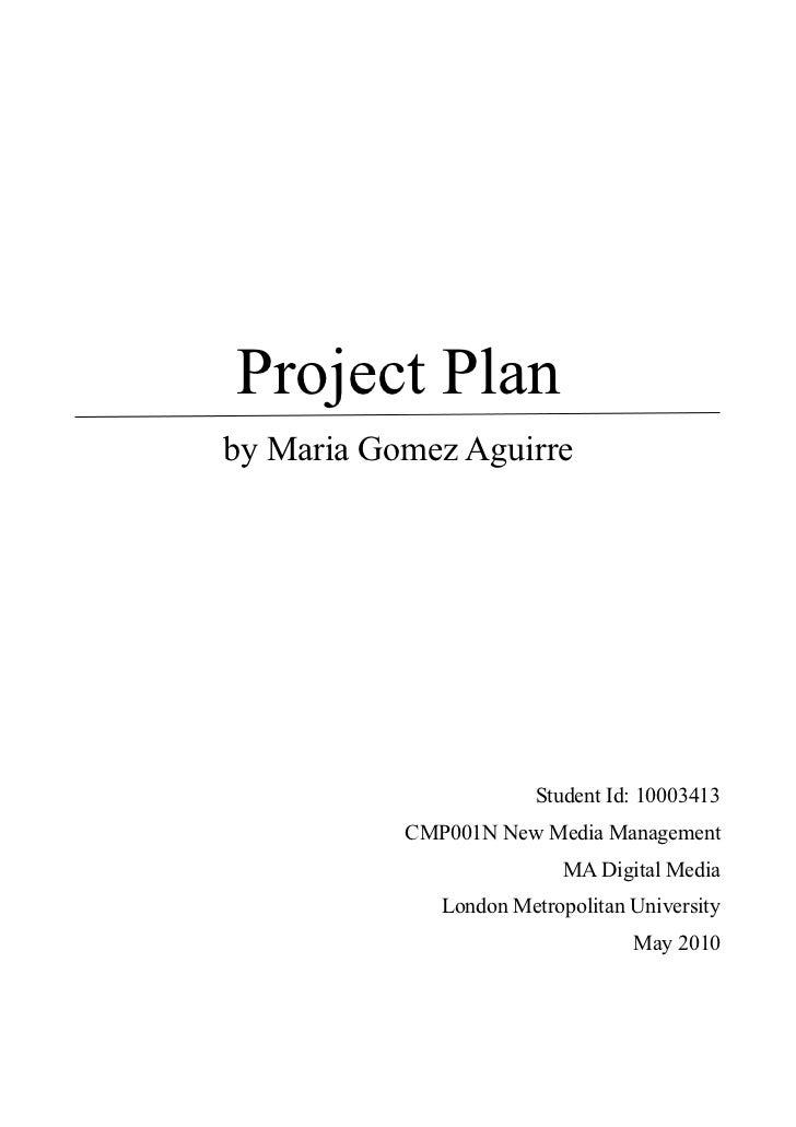 Project Plan by Maria Gomez                     Student Id: 10003413        CMP001N New Media Management                  ...
