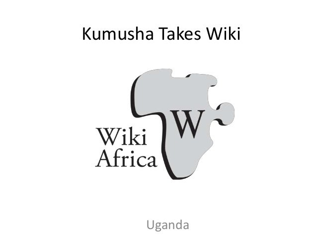 Kumusha Takes Wiki Uganda