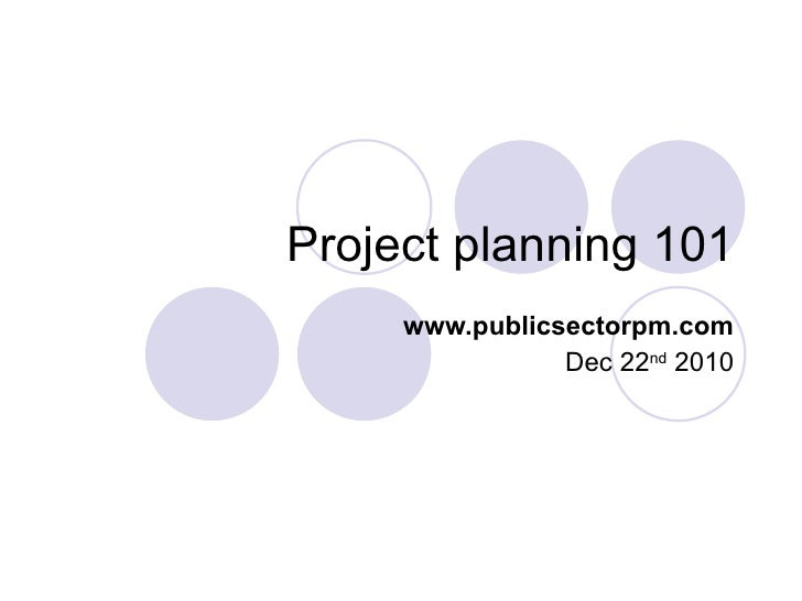 Project planning 101 for publicsectorpm v2