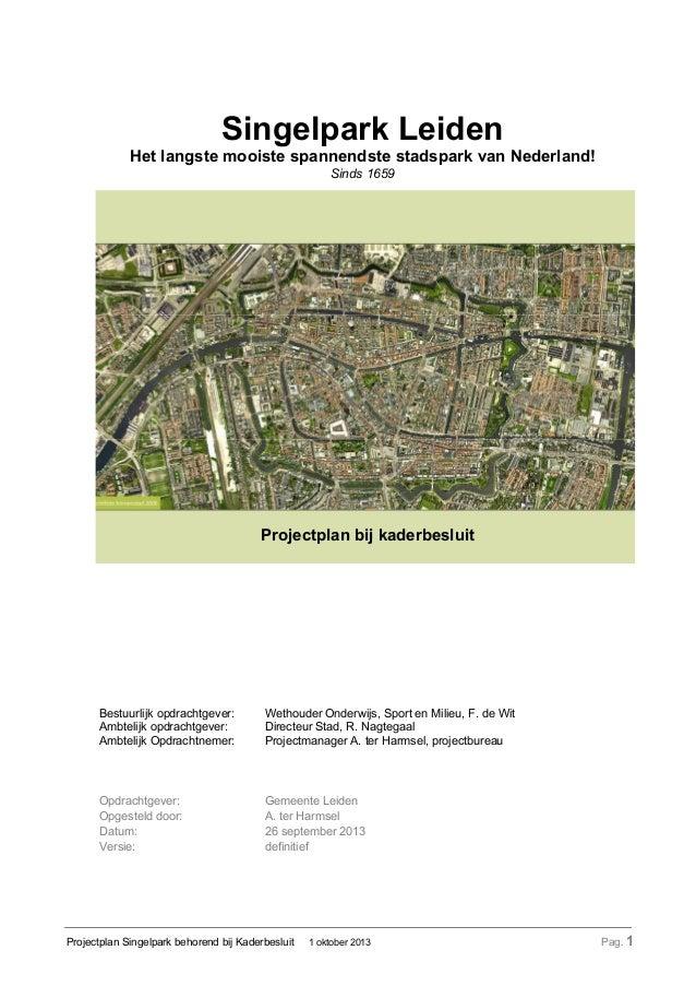 Singelpark Leiden Het langste mooiste spannendste stadspark van Nederland! Sinds 1659  Projectplan bij kaderbesluit  Bestu...