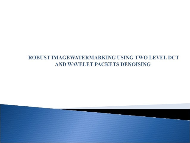 robust digital image watermarking based on A feature-based image watermarking scheme robust to local geometrical distortions by binding digital watermark with local image regions, resilience against local geometrical distortions can be readily obtained experimental results show that the.