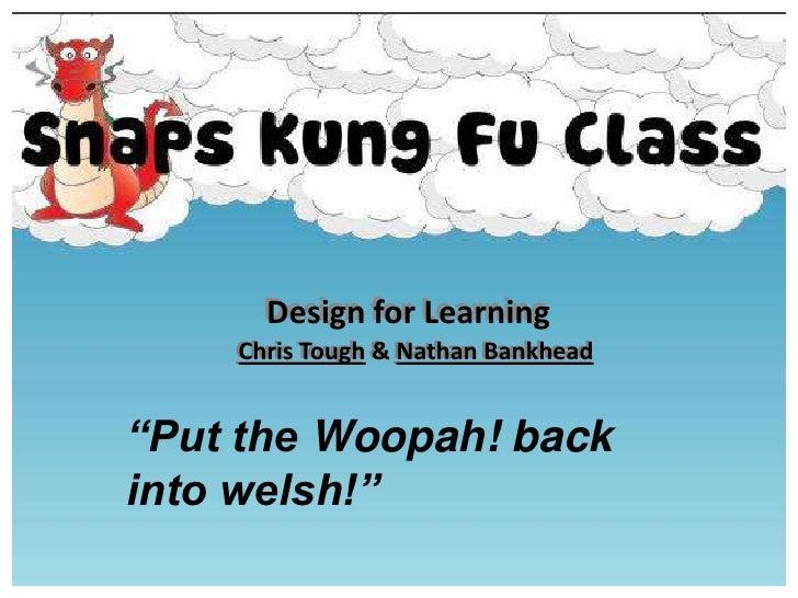 "Design for Learning<br />Design for Learning<br />Chris Tough & Nathan Bankhead<br />Chris Tough & Nathan Bankhead<br />""P..."