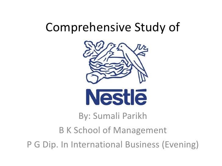 Comprehensive Study of              By: Sumali Parikh        B K School of ManagementP G Dip. In International Business (E...