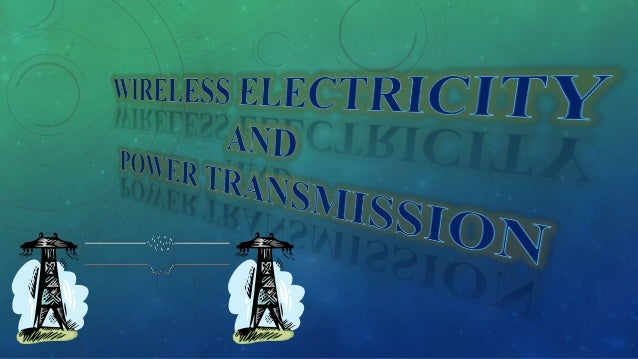 wireless electricity and power transmission