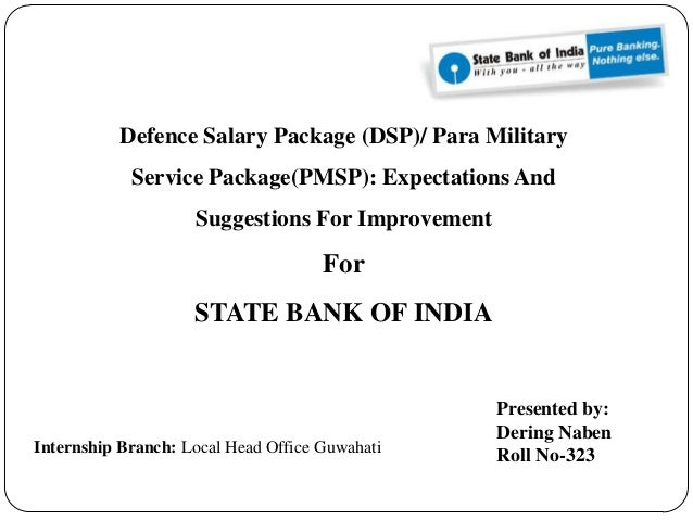 Defence Salary Package (DSP)/ Para Military Service Package(PMSP): Expectations And Suggestions For Improvement  For STATE...