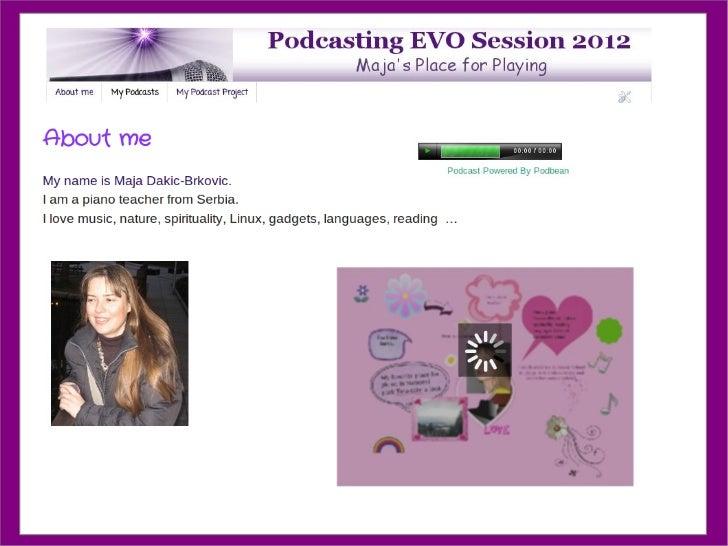 Project presentation   maja dakic-brkovic evo podcasting2012