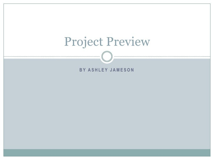 By Ashley Jameson<br />Project Preview<br />