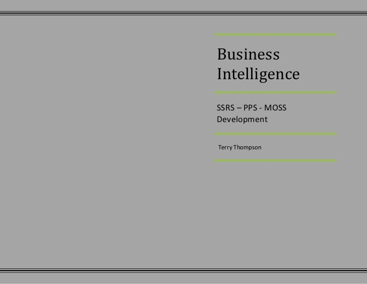 Business IntelligenceSSRS – PPS - MOSS Development Terry Thompson<br />Introduction:<br />For phase 3 of the Business Inte...