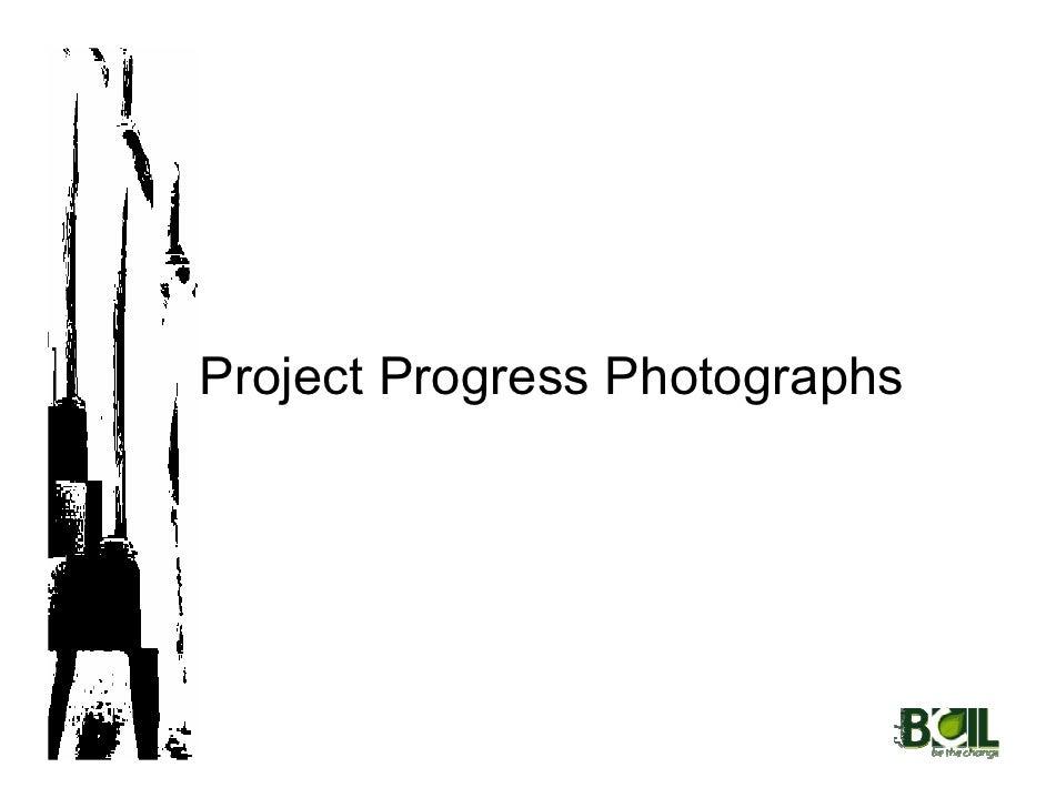 Project Progress Photographs                              1