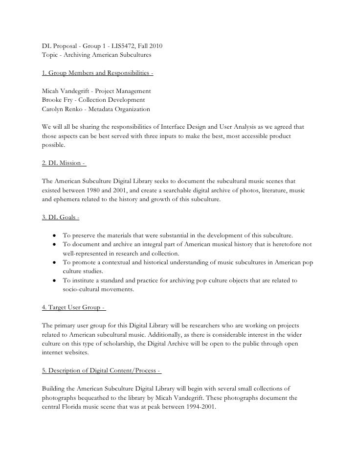 DL Proposal - Group 1 - LIS5472, Fall 2010Topic - Archiving American Subcultures1. Group Members and Responsibilities -Mic...