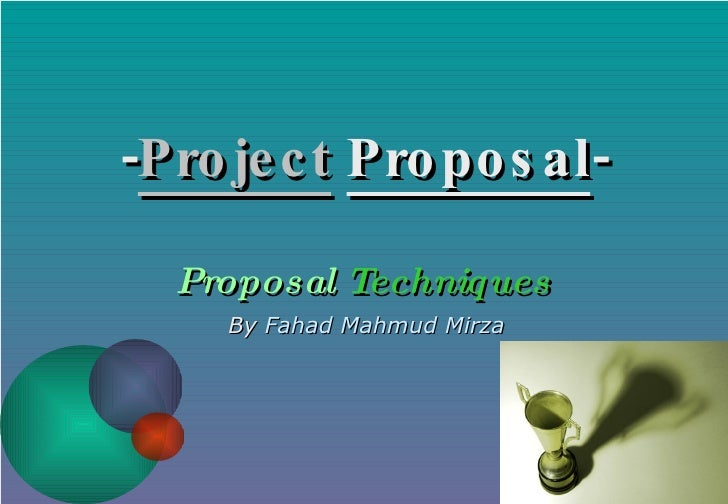 - Project   Proposal - Proposal   Techniques By  Fahad Mahmud Mirza
