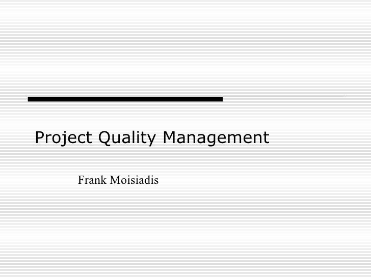 Frank Moisiadis Project Quality Management