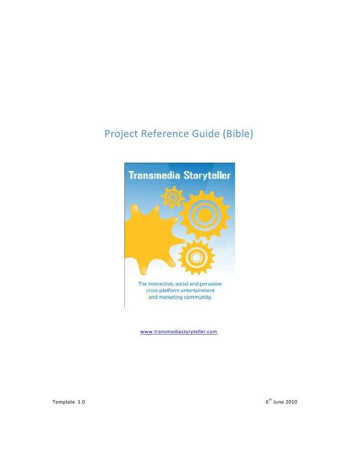 TITLE  * Caps  * MERGEFORMAT Project Reference Guide (Bible)<br />www.transmediastoryteller.com<br />Template  1.06th Jun...