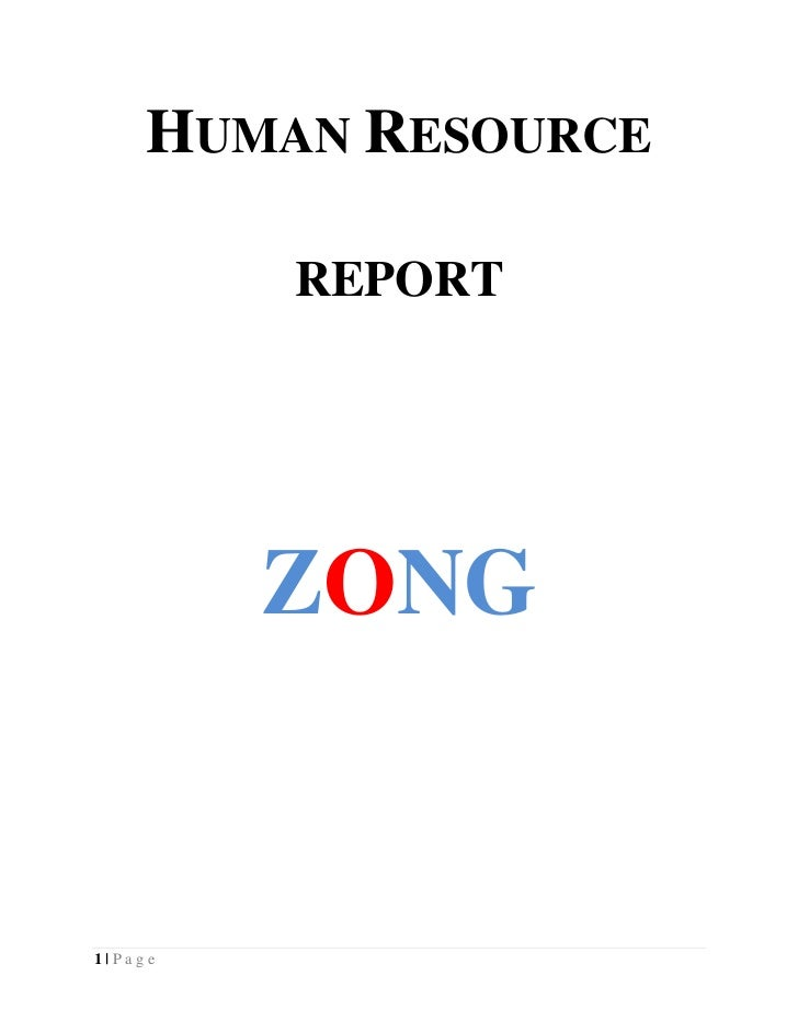 HUMAN RESOURCE         REPORT         ZONG1|Page
