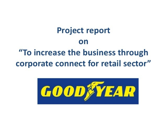 """Project report on """"To increase the business through corporate connect for retail sector"""""""