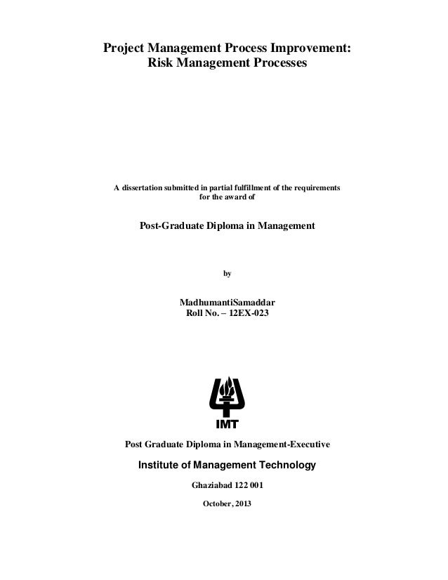 Project Management Process Improvement: Risk Management Processes  A dissertation submitted in partial fulfillment of the ...
