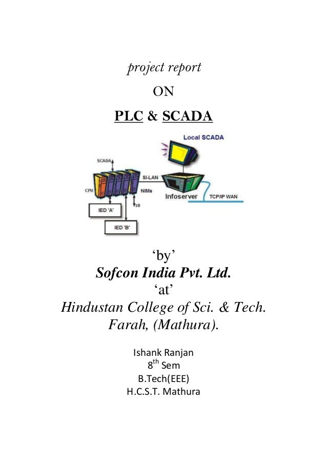 project report ON PLC & SCADA  'by' Sofcon India Pvt. Ltd. 'at' Hindustan College of Sci. & Tech. Farah, (Mathura). Ishank...