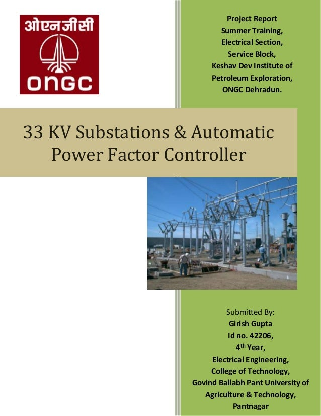 33 KV Substations & Automatic Power Factor Controller Submitted By: Girish Gupta Id no. 42206, 4th Year, Electrical Engine...