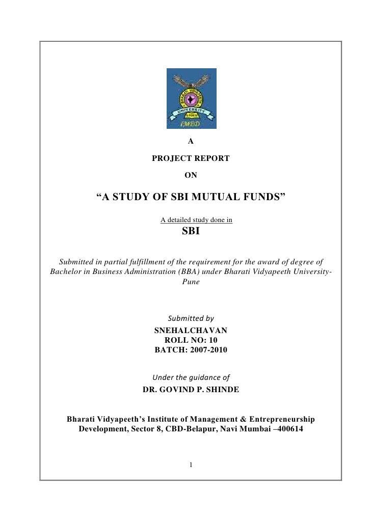 "A                            PROJECT REPORT                                       ON             ""A STUDY OF SBI MUTUAL FU..."