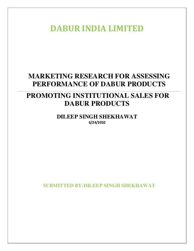 DABUR INDIA LIMITEDMARKETING RESEARCH FOR ASSESSING PERFORMANCE OF DABUR PRODUCTSPROMOTING INSTITUTIONAL SALES FOR        ...