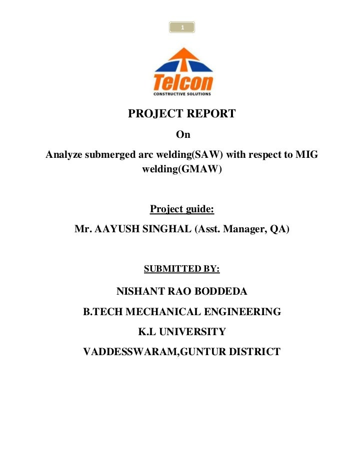 1                PROJECT REPORT                         OnAnalyze submerged arc welding(SAW) with respect to MIG          ...