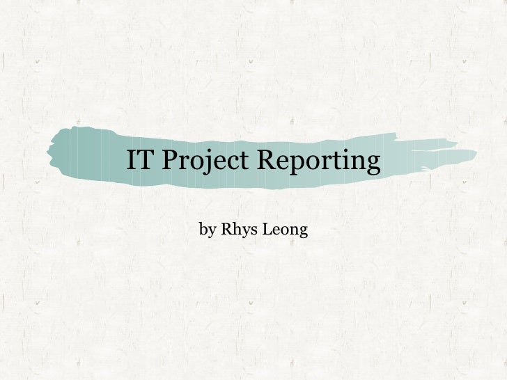 IT Project Reporting by Rhys Leong