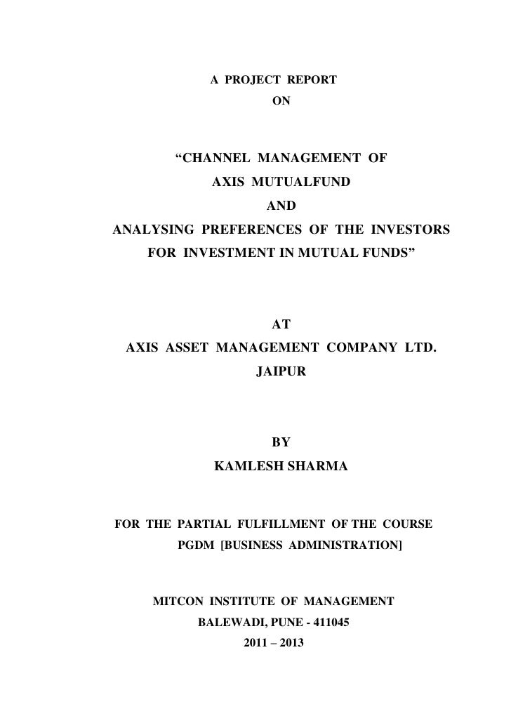 """A PROJECT REPORT                     ON       """"CHANNEL MANAGEMENT OF            AXIS MUTUALFUND                    ANDANAL..."""