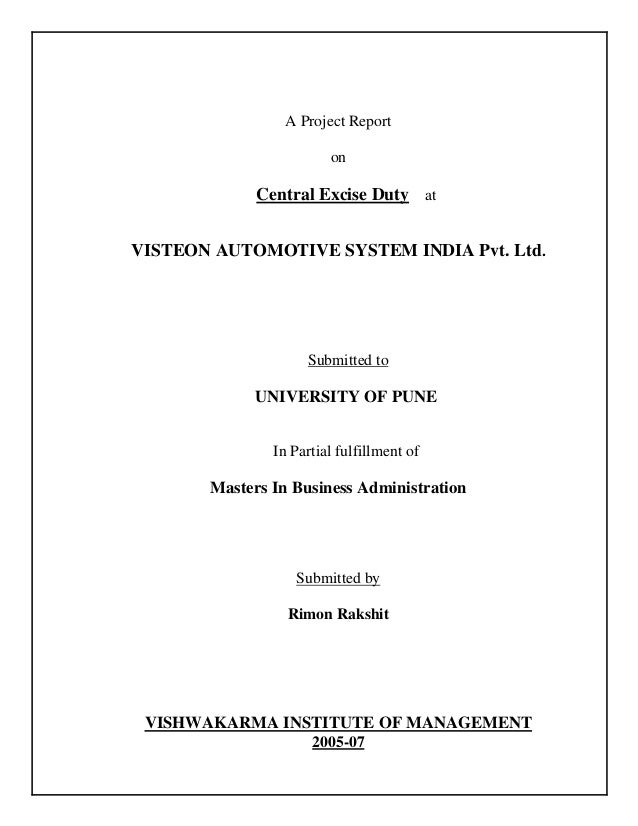 A Project Report on Central Excise Duty at VISTEON AUTOMOTIVE SYSTEM INDIA Pvt. Ltd. Submitted to UNIVERSITY OF PUNE In Pa...