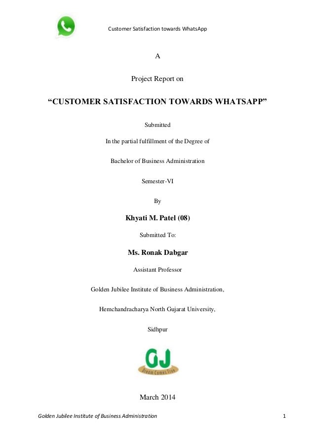 """Customer Satisfaction towards WhatsApp Golden Jubilee Institute of Business Administration 1 A Project Report on """"CUSTOMER..."""