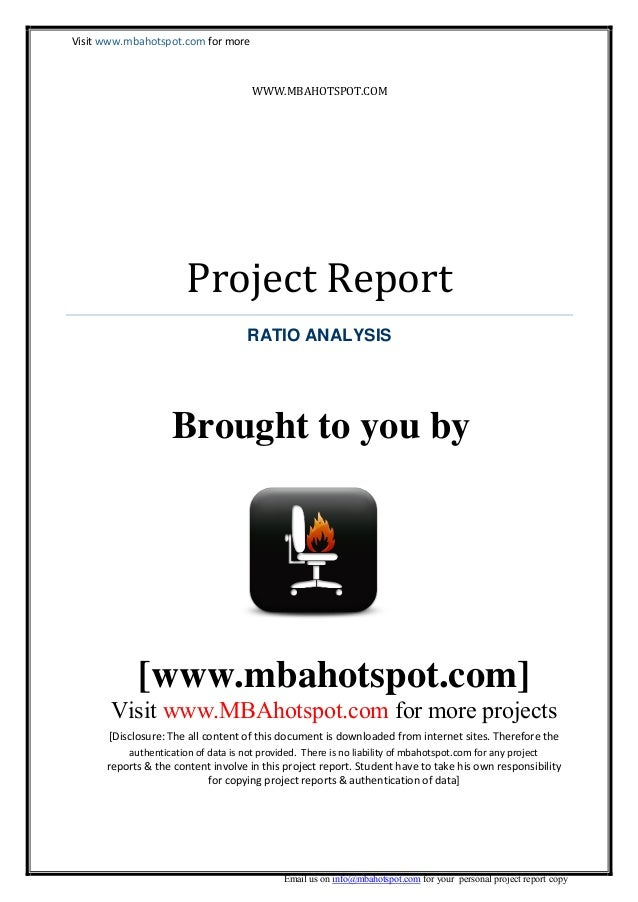 Visit www.mbahotspot.com for more  WWW.MBAHOTSPOT.COM  Project Report RATIO ANALYSIS  Brought to you by  [www.mbahotspot.c...