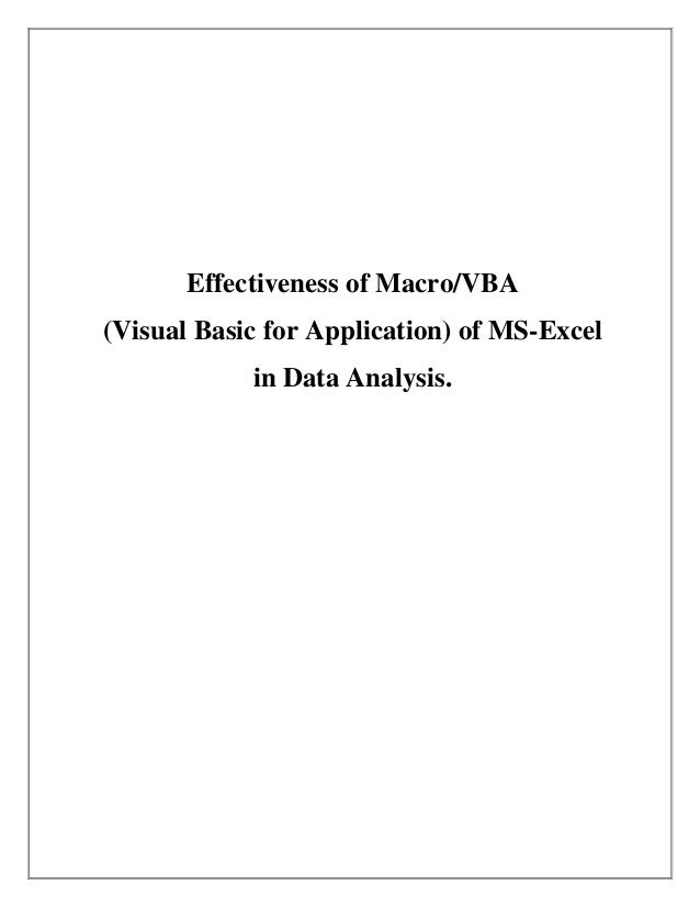 Effectiveness of Macro/VBA(Visual Basic for Application) of MS-Excel            in Data Analysis.