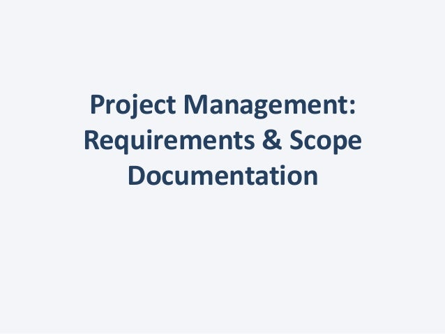 Project requirements & scope documentation