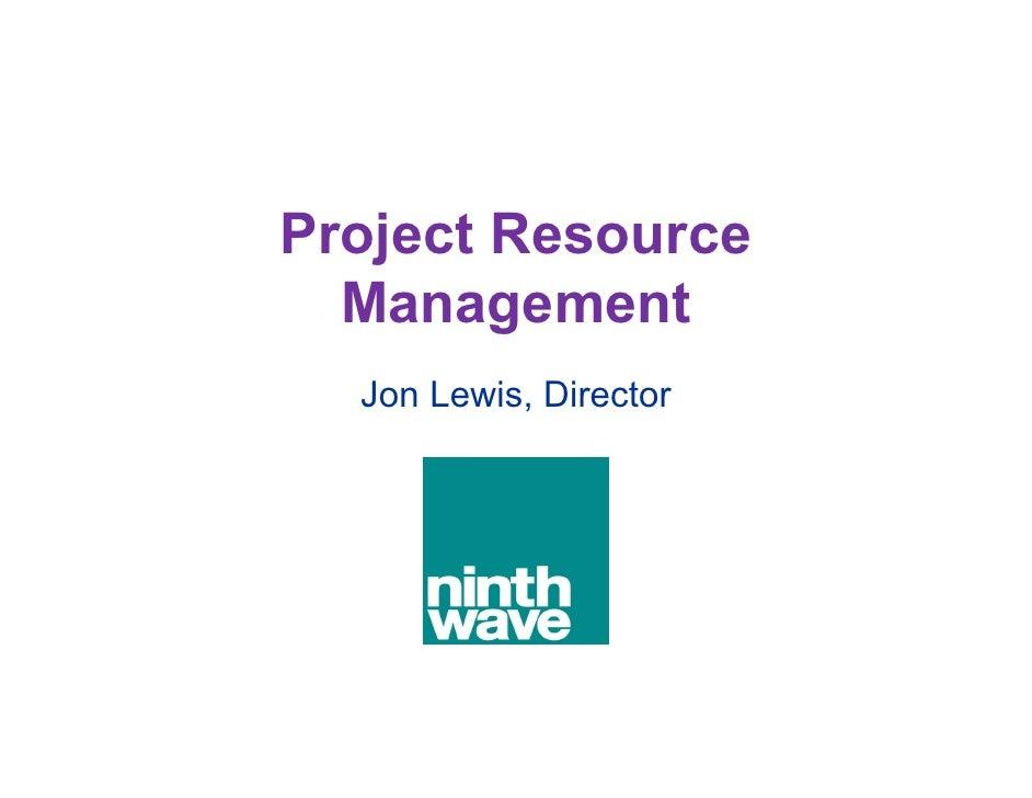 Project Resource Management 3 Jon Lewis