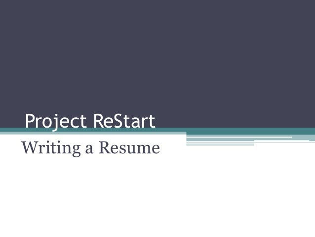 Project ReStartWriting a Resume