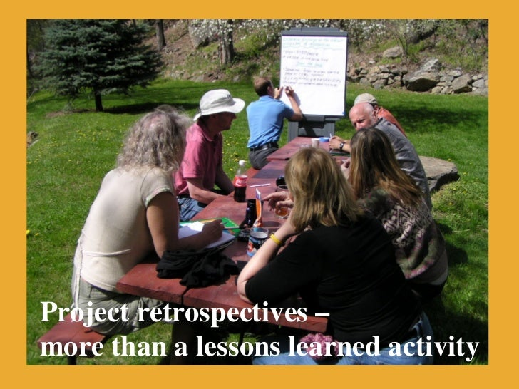 Project retrospectives –more than a lessons learned activity