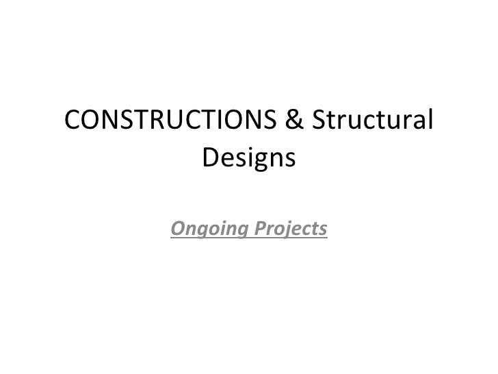 CONSTRUCTIONS & Structural Designs Ongoing Projects
