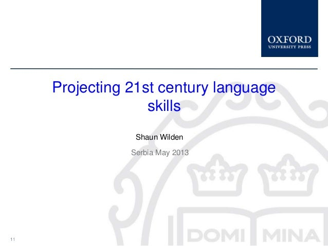 1Shaun WildenSerbia May 20131Projecting 21st century languageskills1