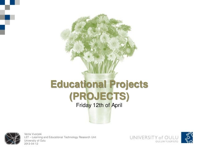 Educational Projects                       (PROJECTS)                                       Friday 12th of AprilVenla Vuor...