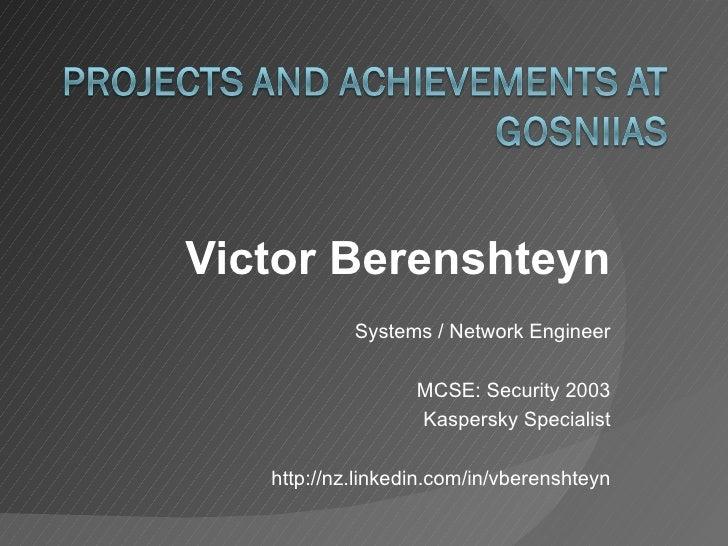Victor Berenshteyn Systems / Network Engineer MCSE: Security 2003 Kaspersky Specialist http://nz.linkedin.com/in/vberensht...