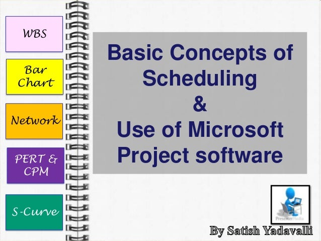 WBS          Basic Concepts of  Bar Chart       Scheduling                  &Network           Use of MicrosoftPERT &     ...